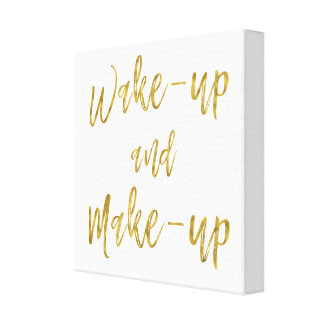 Wake Up and Make Up Inspirational Quote Canvas Print