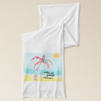 wake up and smell the inspiration, beach and palm scarf
