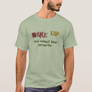 WAKE UP AND SMELL THE POVERTY TEE