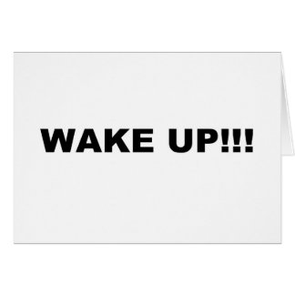 WAKE UP!!! CARD