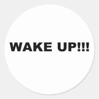 WAKE UP!!! CLASSIC ROUND STICKER