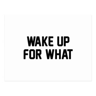 Wake Up For What Postcard