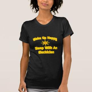 Wake Up Happy ... Sleep With an Electrician Tee Shirt