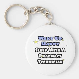 Wake Up Happy .. Sleep With Pharmacy Tech Key Ring