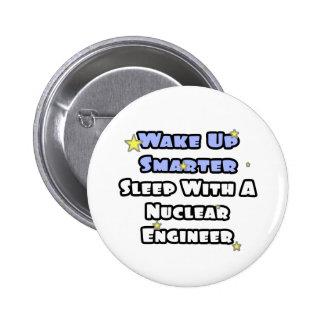 Wake Up Smarter Sleep w Nuclear Engineer Pin