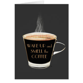 Wake Up Smell the Coffee Birthday Card