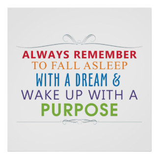 Wake Up With a Purpose Poster