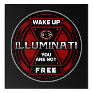 Wake Up You Are Not Free Illuminati Acrylic Print
