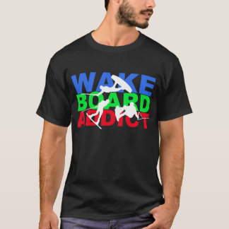 Wakeboard Addict T-Shirt