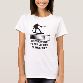 Wakeboarding Talent Loading T-Shirt