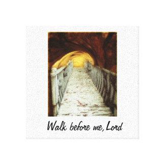 Walk Before Me Lord Canvas Print