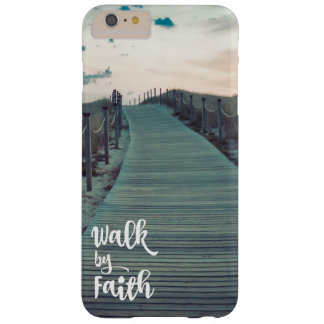 Walk by Faith Barely There iPhone 6 Plus Case