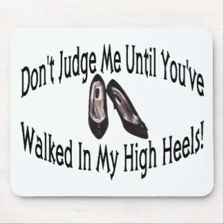 Walk In My High Heels Mouse Pad
