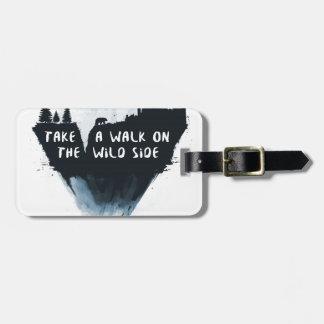 Walk on the wild side luggage tag