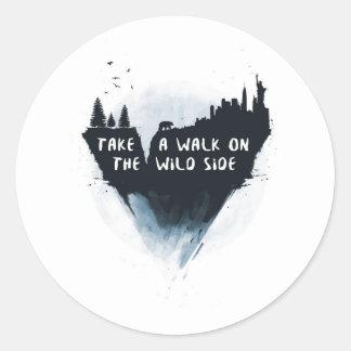 Walk on the wild side round sticker