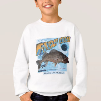 Walk on water walleye sweatshirt