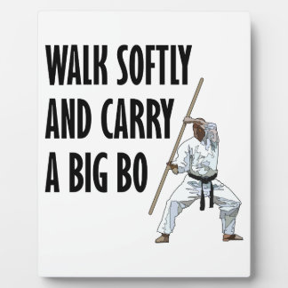 Walk Softly Bo Plaque