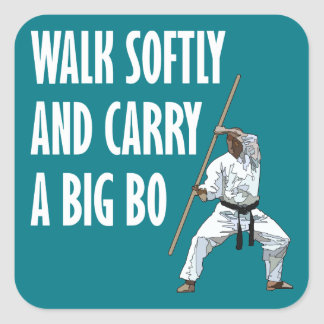 Walk Softly Bo Square Sticker