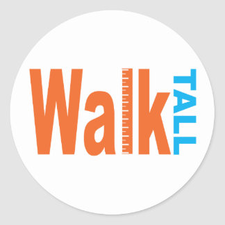 Walk Tall Classic Round Sticker