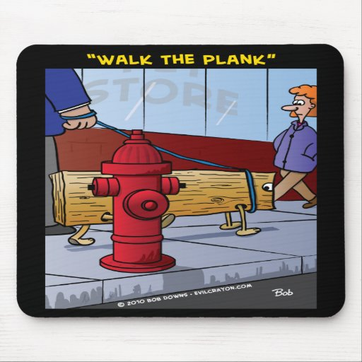 """""""Walk The Plank"""" Mouse Pad"""