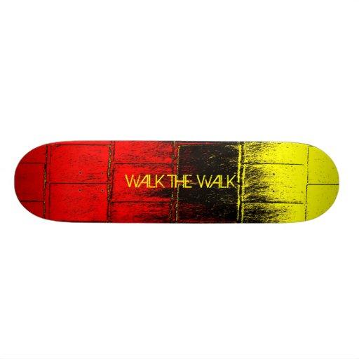 Walk the Walk Skateboard