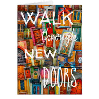Walk Through New Doors Colorful Blank #goforth Card