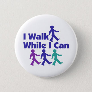 Walk While I Can 6 Cm Round Badge