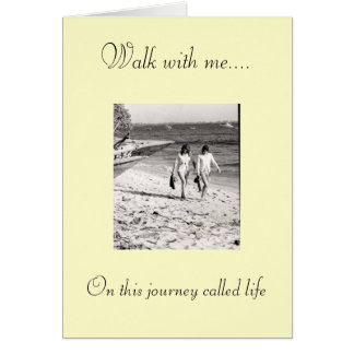 Walk with me.... On this journ... Card