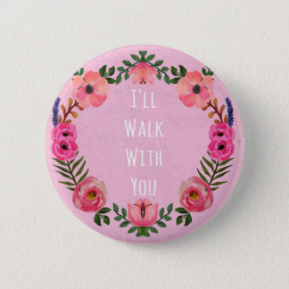Walk With Me Pink 6 Cm Round Badge