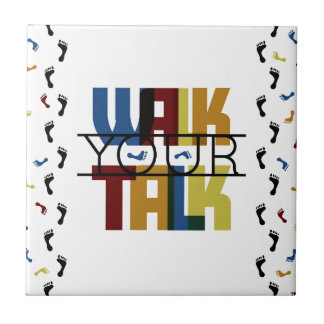 Walk Your Talk #1 Ceramic Tile