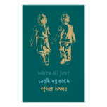 Walking Each Other Home Inspirational Quote Poster