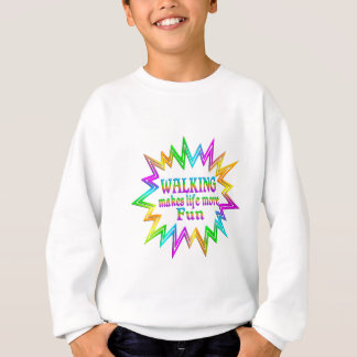 Walking More Fun Sweatshirt