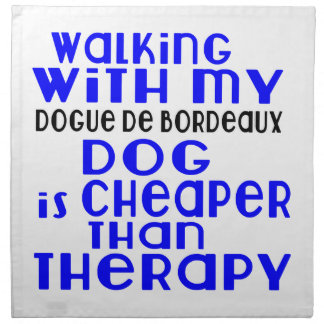 Walking With My Dogue de Bordeaux Dog  Designs Napkin