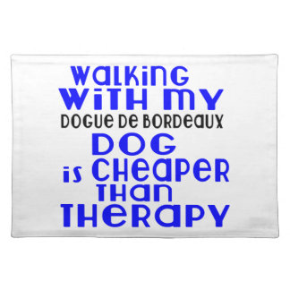 Walking With My Dogue de Bordeaux Dog  Designs Placemat