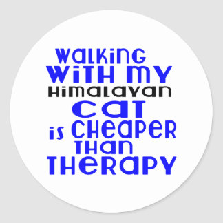 Walking With My Himalayan Cat Designs Round Sticker