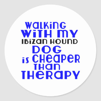 Walking With My Ibizan Hound Dog  Designs Round Sticker