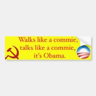 Walks like a commie, talks like a commie... bumper sticker