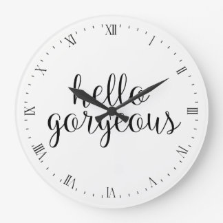 Wall Clock - hello gorgeous