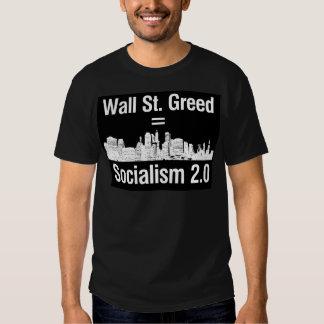 Wall St. Greed = Socialism 2.0 Tee Shirt