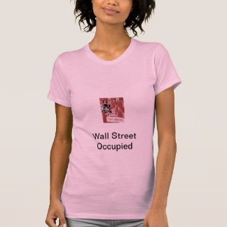 Wall Street Occupied: By TheFanNJ T-shirts