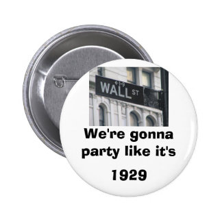 Wall Street: We're gonna party like it's 1929 6 Cm Round Badge