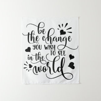 "Wall Tapestry ""Be the Change You Wish to See..."""