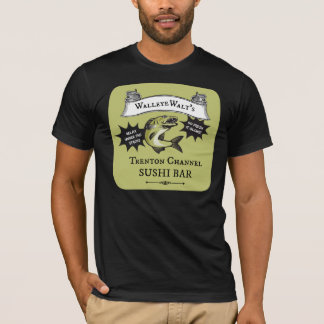 Walleye Walt's Trenton Channel Sushi Bar T-Shirt