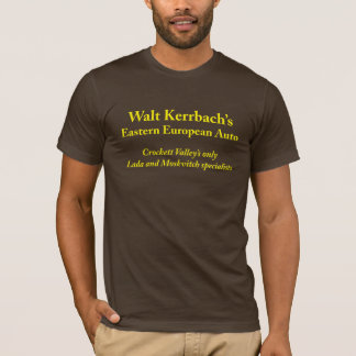 Walt Kerrbach's Easter European Auto T-Shirt