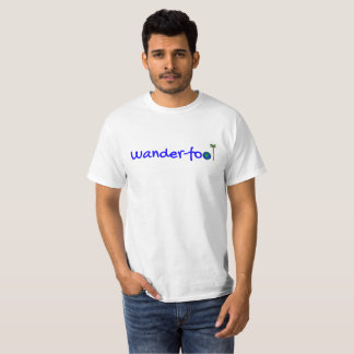 Wander-fool Wonderful! T-Shirt