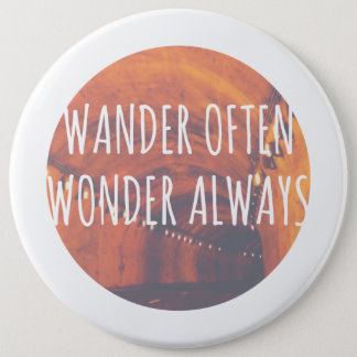 Wander Often, Wonder Always 6 Cm Round Badge
