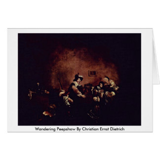 Wandering Peepshow By Christian Ernst Dietrich Greeting Card