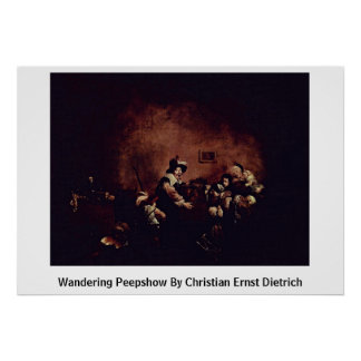 Wandering Peepshow By Christian Ernst Dietrich Print