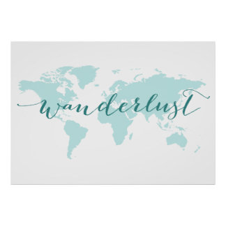 Wanderlust, desire to travel, teal world map poster