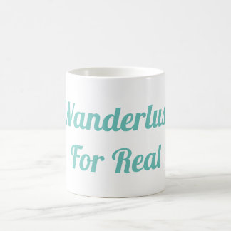 Wanderlust For Real Mug